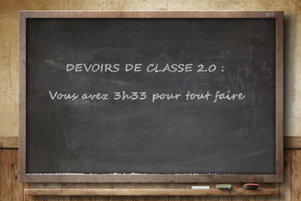 Devoirs de classe 2 0 en 3h33 bis